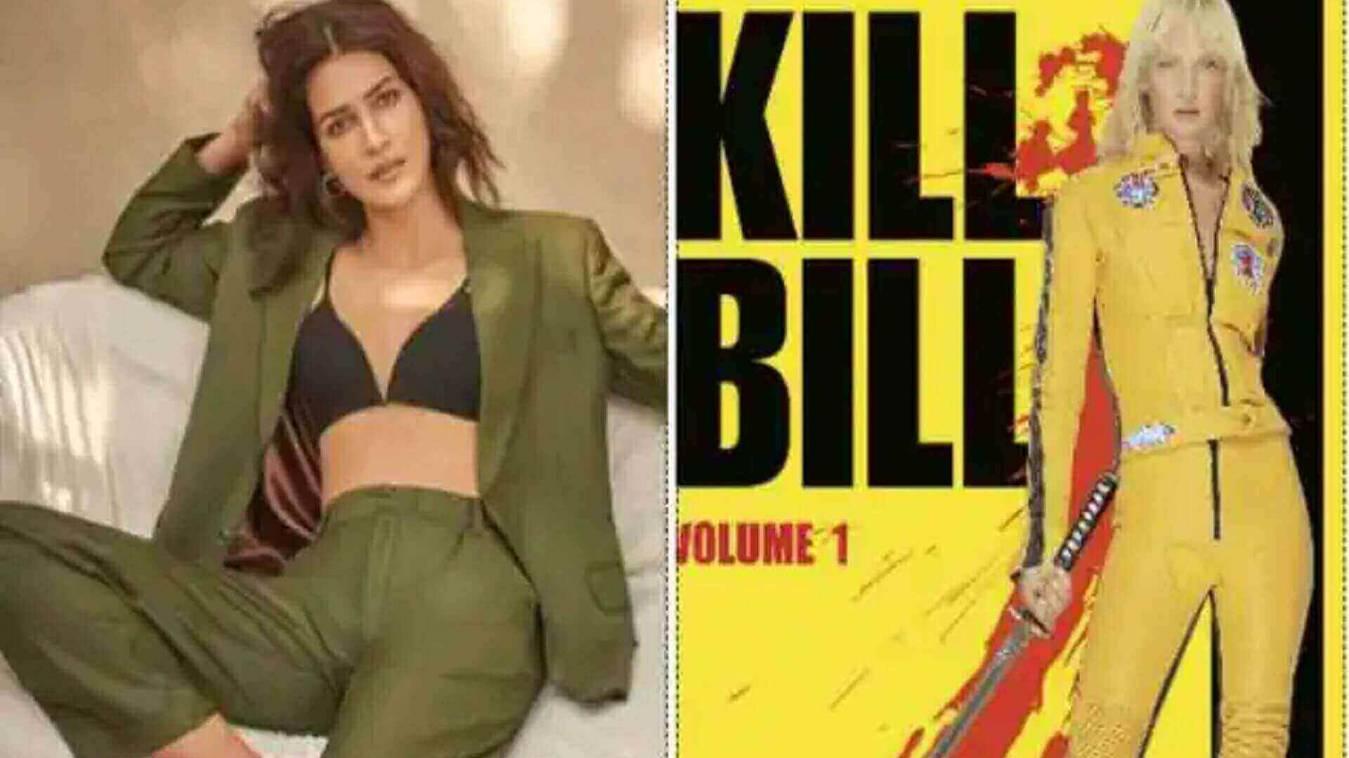हॉलीवुड फिल्म Kill Bill हिंदी रीमेक में नजर आएंगी कृति सेनन